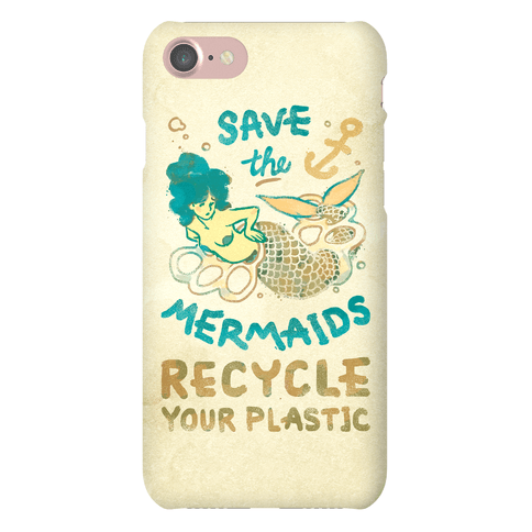 Save The Mermaids Recycle Your Plastic Phone Case
