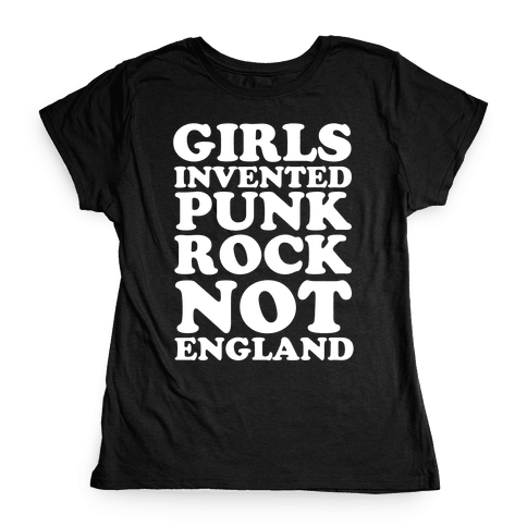 Girls Invented Punk Rock Womens T-Shirt
