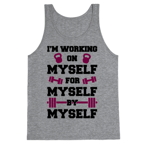 I'm Working On Myself Tank Top