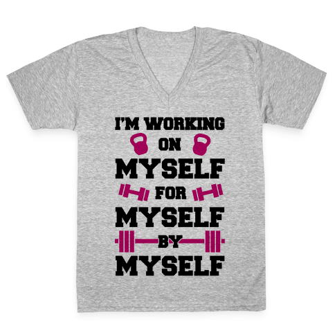I'm Working On Myself V-Neck Tee Shirt
