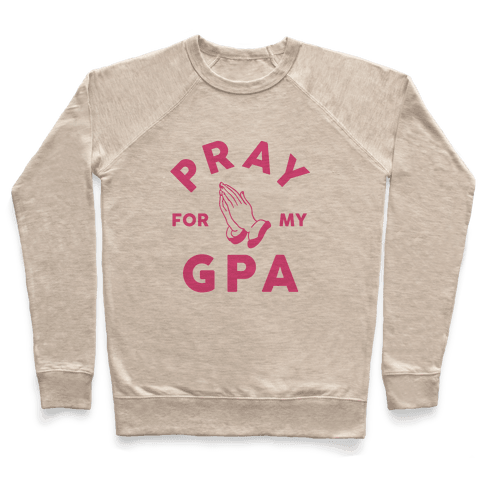 Pray For My GPA Pullover