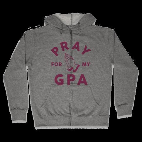 Pray For My GPA Zip Hoodie