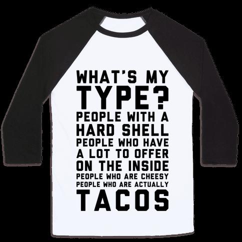 My Type Is Tacos Baseball Tee