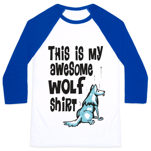 AWESOME WOLF SHIRT Baseball Tee