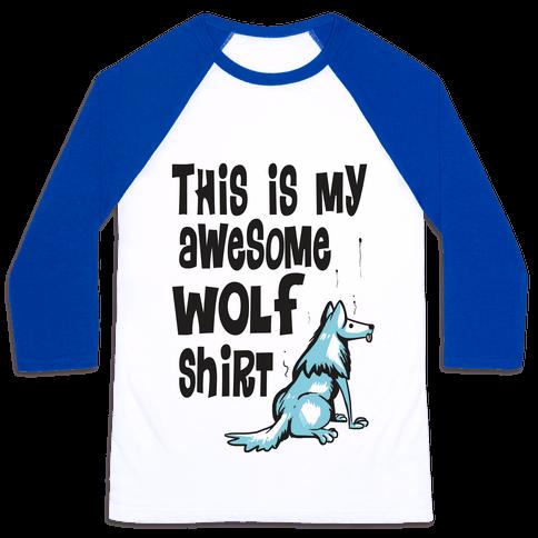 AWESOME WOLF SHIRT Baseball Tee