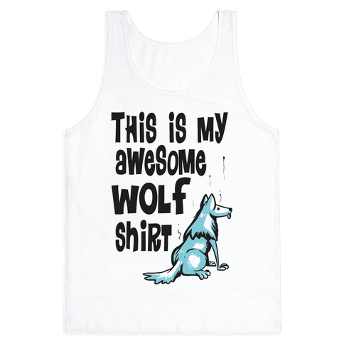 AWESOME WOLF SHIRT Tank Top