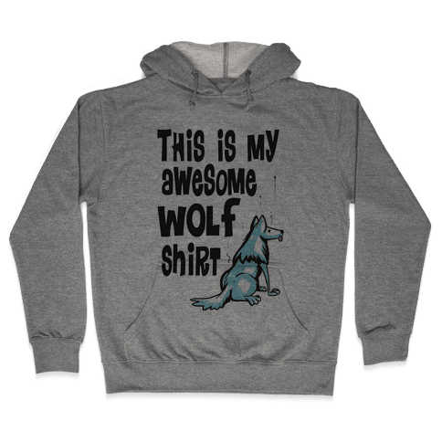 AWESOME WOLF SHIRT Hooded Sweatshirt