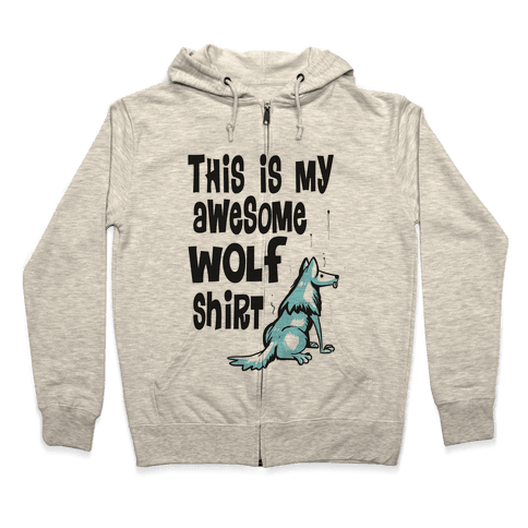 AWESOME WOLF SHIRT Zip Hoodie