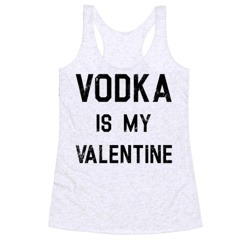 Vodka Is My Valentine Racerback Tank Top