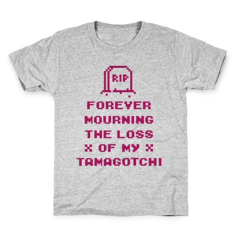 Forever Mourning The Loss Of My Tamagotchi Kids T-Shirt