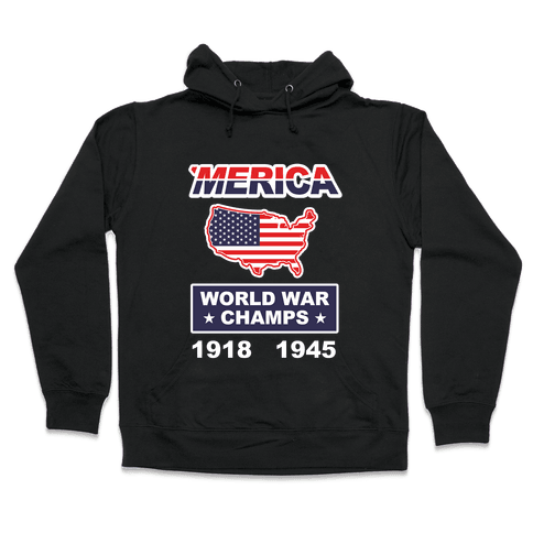 Merica World War Champs Hooded Sweatshirt