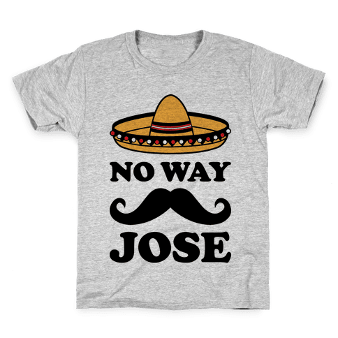 No Way Jose Kids T-Shirt