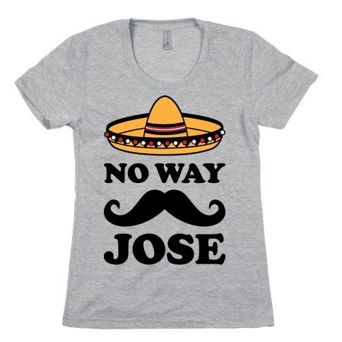 No Way Jose Womens T-Shirt