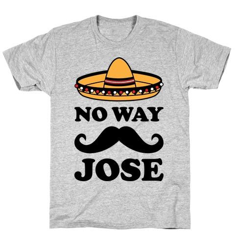 No Way Jose T-Shirt