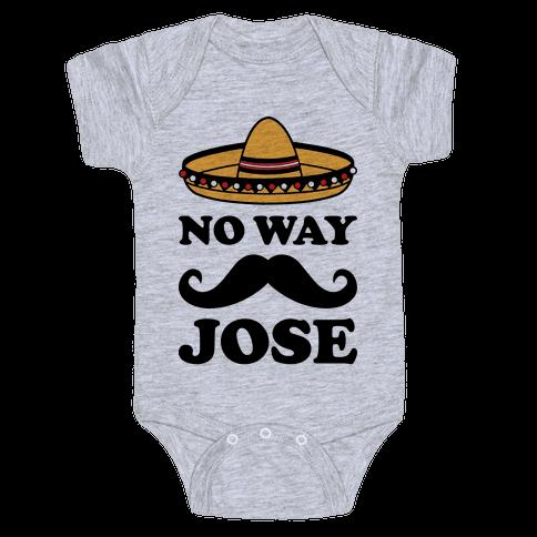 No Way Jose Baby Onesy
