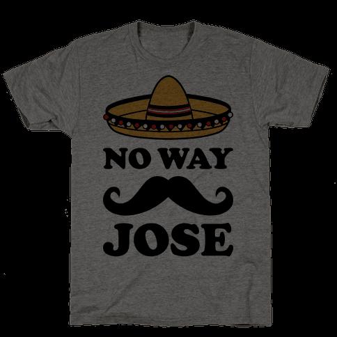 No Way Jose Mens T-Shirt