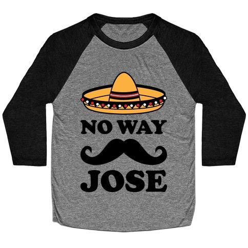 No Way Jose Baseball Tee