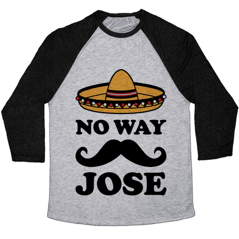 No Way Jose Baseball Tee