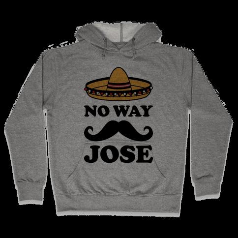 No Way Jose Hooded Sweatshirt