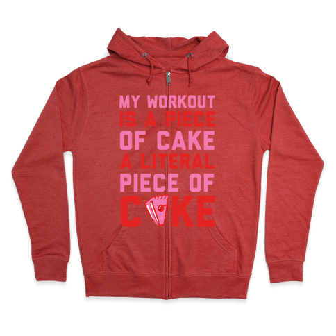 My Workout Is A Piece of Cake Zip Hoodie