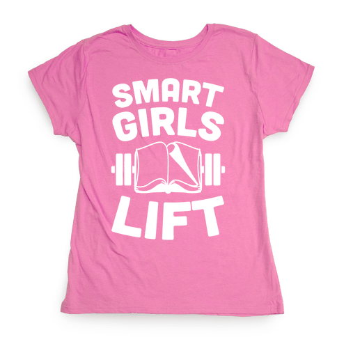 Smart Girls Lift Womens T-Shirt