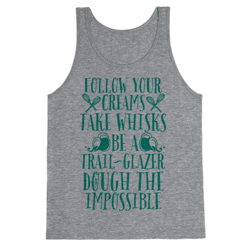 Take Whisks & Be a Trail Glazer Tank Top