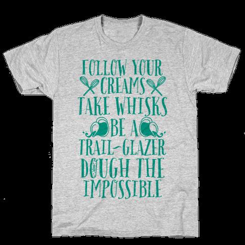 Take Whisks & Be a Trail Glazer Mens T-Shirt