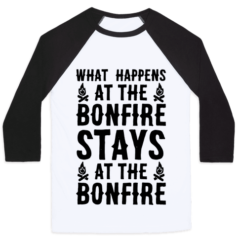 What Happens At The Bonfire Baseball Tee
