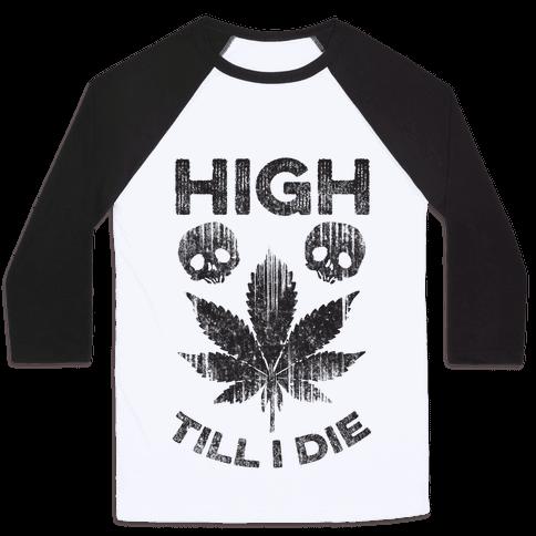 High Till I Die