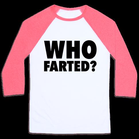 Who Farted? Baseball Tee