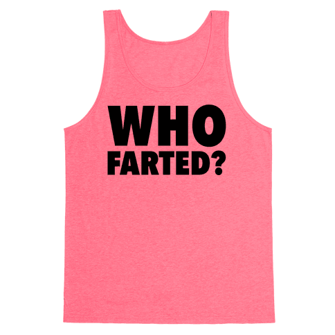 Who Farted? Tank Top