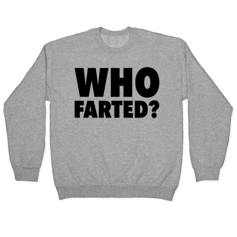 Who Farted? Pullover