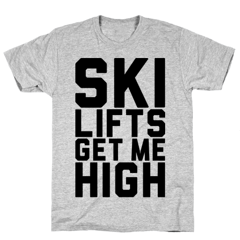 Ski Lifts Get Me High Mens T-Shirt