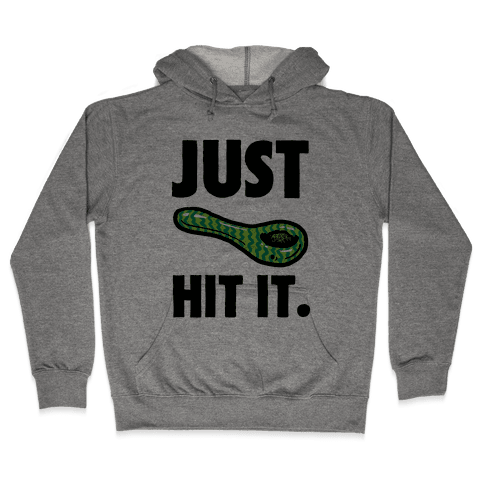 Just Hit It Hooded Sweatshirt