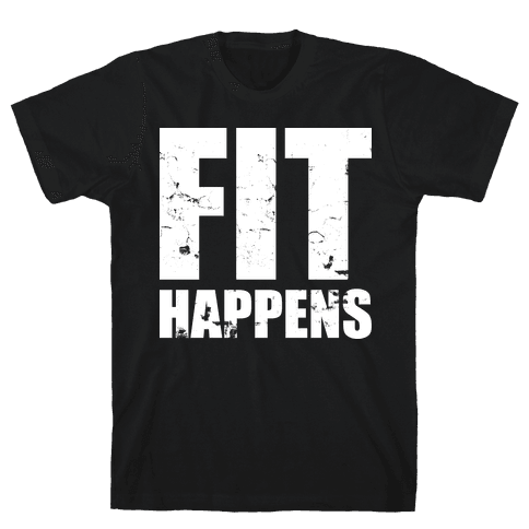 Fit Happens Mens T-Shirt