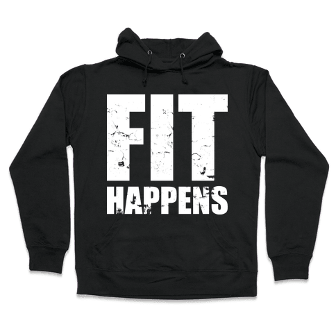 Fit Happens Hooded Sweatshirt