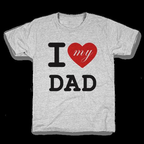 I Love My Dad Kids T-Shirt