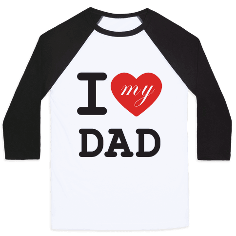 I Love My Dad Baseball Tee