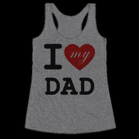 I Love My Dad Racerback Tank Top