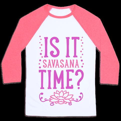 Is It Savasana Time?