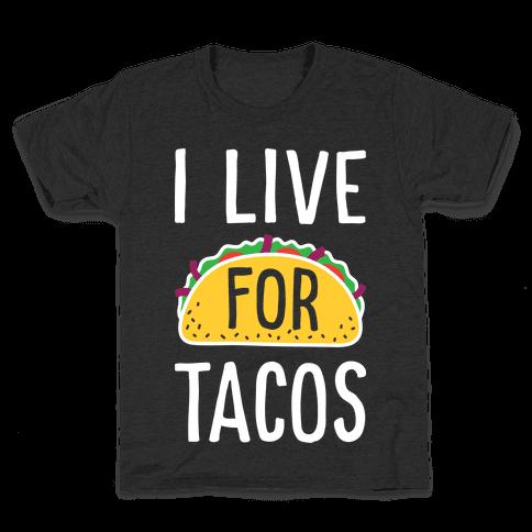 I Live For Tacos Kids T-Shirt