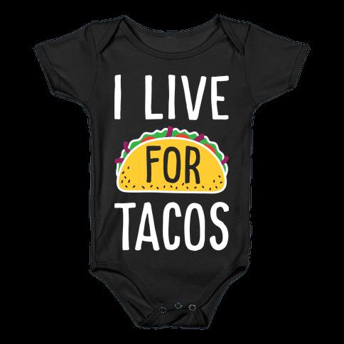 I Live For Tacos Baby Onesy