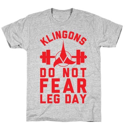 Klingons Do Not Fear Leg Day Mens T-Shirt