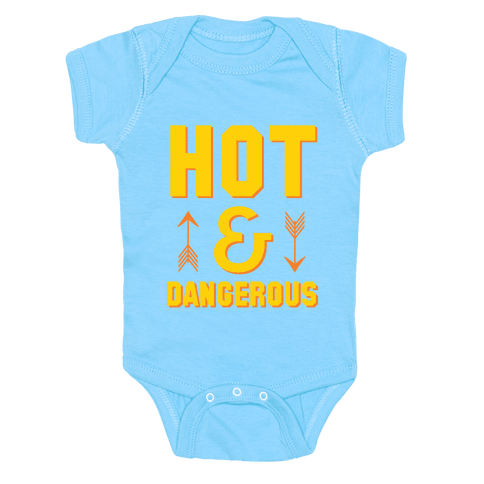 Hot & Dangerous Baby Onesy