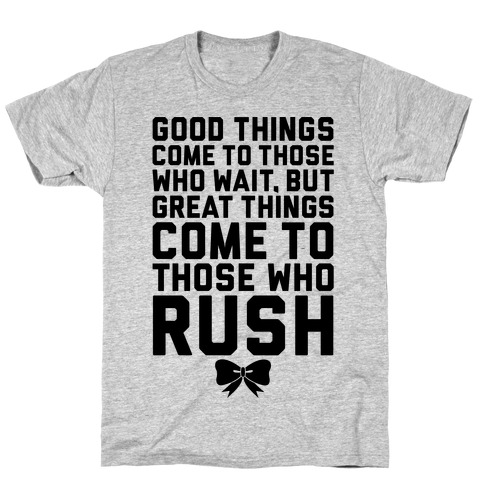Those Who Rush T-Shirt