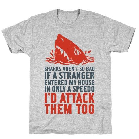 Sharks Aren't So Bad T-Shirt