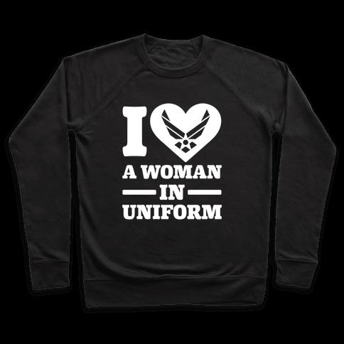 I Love A Woman In Uniform Pullover
