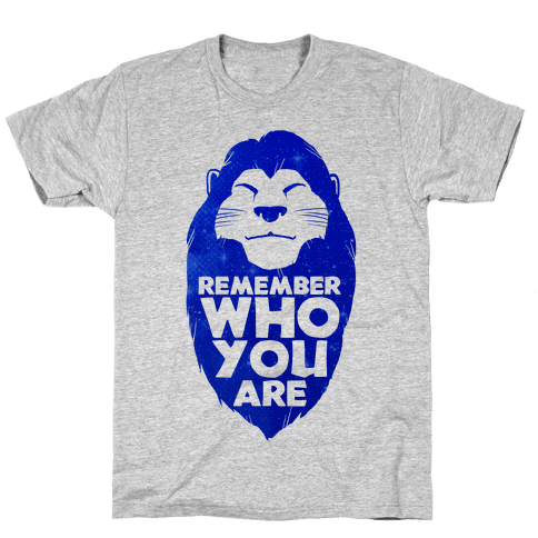 Remember Who You Are Mens T-Shirt