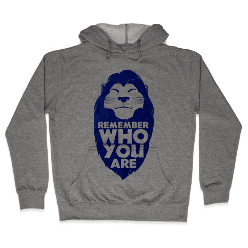 Remember Who You Are Hooded Sweatshirt