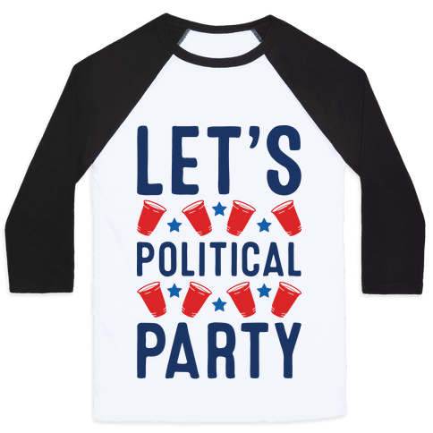 Let's Political Party Baseball Tee